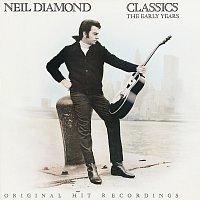 Neil Diamond – Classics: The Early Years