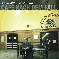Franz Josef Degenhardt – Café nach dem Fall