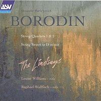 The Lindsays & Louise Williams & Raphael Wallfisch – Borodin: String Quartets; String Sextet