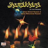 Ustad Ahmed Hussain, Ustad Mohammed Hussain – Shamakhana : A Live Concert