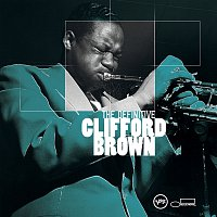 Clifford Brown – The Definitive Clifford Brown