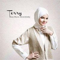 Terry – Kau Harus Mencintaiku