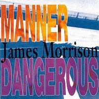 James Morrison – Manner Dangerous