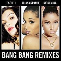 Jessie J, Ariana Grande, Nicki Minaj – Bang Bang [Remixes]