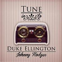 Duke Ellington, Johnny Hodges – Tune in to