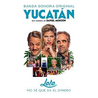 Lele – No sé que da el dinero (Banda Sonora Original Yucatán)