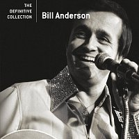 Bill Anderson – The Definitive Collection
