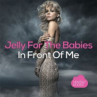 Jelly For The Babies – In Front of Me