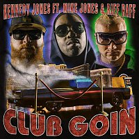 Kennedy Jones, Mike Jones, Riff Raff – Club Goin (feat. Mike Jones & Riff Raff)