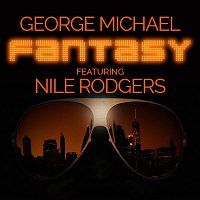 George Michael, Nile Rodgers – Fantasy