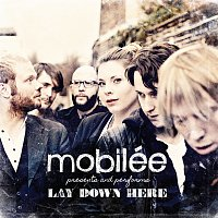 Mobilée – Lay Down Here