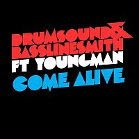 Drumsound, Bassline Smith, Youngman – Come Alive (feat. Youngman)