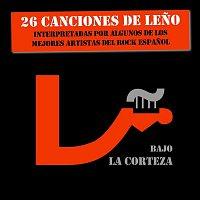 Various Artists.. – Bajo La Corteza (26 Canciones De Leno)