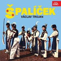 Václav Trojan, Kühnův dětský sbor, Česká filharmonie/Václav Jiráček – Trojan: Špalíček