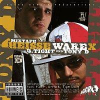 B-Tight & Tony D. – Heisse Ware X