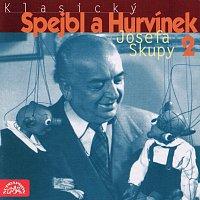 Josef Skupa – Klasický Spejbl a Hurvínek Josefa Skupy 2 MP3
