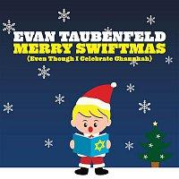 Evan Taubenfeld – Merry Swiftmas [Even Though I Celebrate Chanukah]