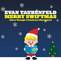 Evan Taubenfeld – Merry Swiftmas [Even Though I Celebrate Chanukah]