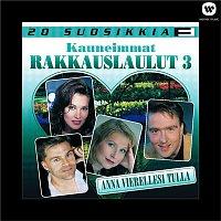 Přední strana obalu CD 20 suosikkia / Kauneimmat rakkauslaulut  / Anna vierellesi tulla