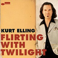 Kurt Elling – Flirting With Twilight