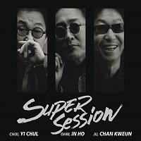 In Ho Ohm, Yi Chul Choi, Chan Kweun Ju – Super Session