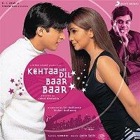 Jatin-Lalit, Adnan Sami – Kehtaa Hai Dil Baar Baar (Original Motion Picture Soundtrack)