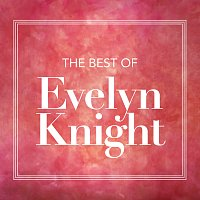 Evelyn Knight – The Best Of Evelyn Knight