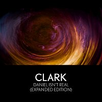 Clark – Daniel Isn't Real [Expanded Edition]