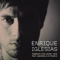 Enrique Iglesias, Ludacris, DJ Frank E – Tonight (I'm Lovin' You)