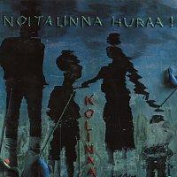 Noitalinna Huraa! – Kolinaa