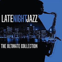 Various  Artists – Late Night Jazz: The Ultimate Collection
