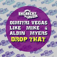 Albin Myers, Dimitri Vegas, & Like Mike – Drop That