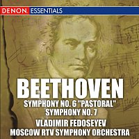 Vladimir Fedoseyev, Moscow RTV Symphony Orchestra – Beethoven: Symphonies No. 6 Pastoral and No. 7