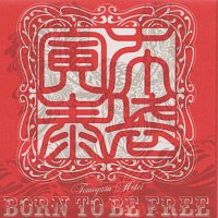 Hotei – Born To Be Free