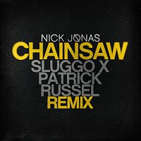 Nick Jonas – Chainsaw [Sluggo x Patrick Russel Remix]