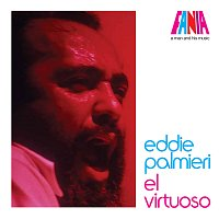 Eddie Palmieri – A Man And His Music: El Virtuoso