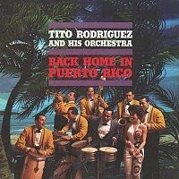 Tito Rodríguez – Back Home In Puerto Rico