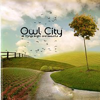 Owl City – All Things Bright And Beautiful