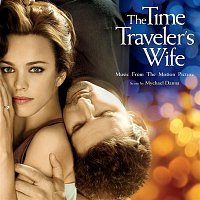 Mychael Danna – The Time Traveler's Wife (Music From The Motion Picture)
