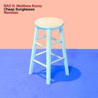 RAC, Matthew Koma – Cheap Sunglasses [Remixes]