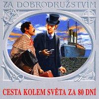 Jules Verne, Různí interpreti – Verne: Cesta kolem světa za 80 dní