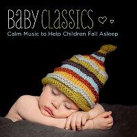 Various Artists.. – Baby Classics - Calm Music to Help Children Fall Asleep