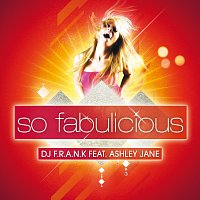 DJ Frank, Ashley Jane – DJ Frank - So Fabulicious