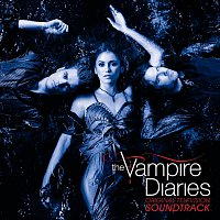 Různí interpreti – Original Television Soundtrack: The Vampire Diaries
