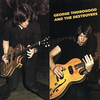 George Thorogood And The Destroyers – George Thorogood & the Destroyers