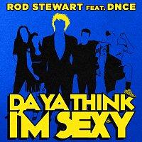 Rod Stewart, DNCE – Da Ya Think I'm Sexy?