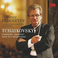 Vladimir Fedoseyev – Tchaikovski : Symphonie Manfred - Suite Mozartiana