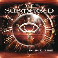 Submersed – In Due Time