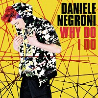 Daniele Negroni – Why Do I Do