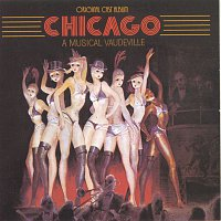 Original Broadway Cast of Chicago: A Musical Vaudeville – Chicago